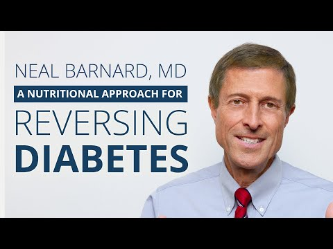 Neal Barnard, MD | A Nutritional Approach for Reversing Diabetes
