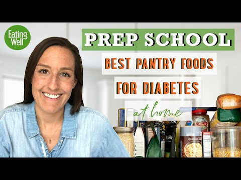 BEST Pantry List of Foods for Diabetes | Keeping Your Blood Sugar in Check!! | EatingWell