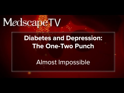 MedscapeTV • Diabetes and Depression: The One-Two Punch – Episode 1: Almost Impossible